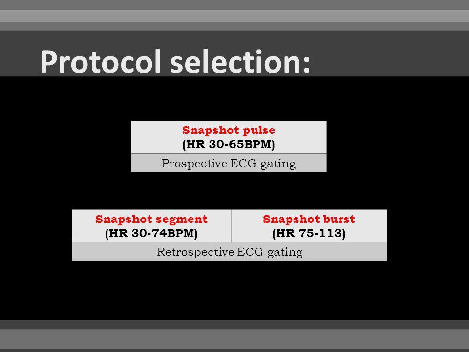 Snapshot pulse (HR 30-65BPM) Prospective ECG gating Snapshot segment (HR 30-74BPM) Snapshot burst (HR 75-113) Retrospective ECG gating