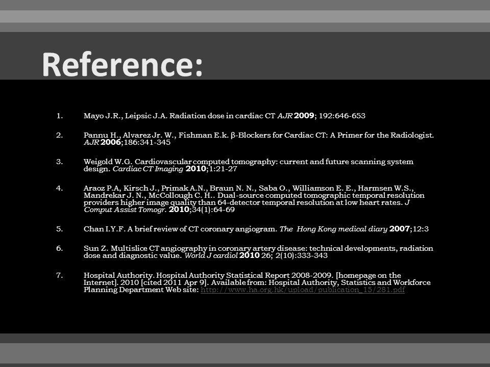 1.Mayo J.R., Leipsic J.A. Radiation dose in cardiac CT AJR 2009 ; 192:646-653 2.Pannu H., Alvarez Jr. W., Fishman E.k. β -Blockers for Cardiac CT: A P