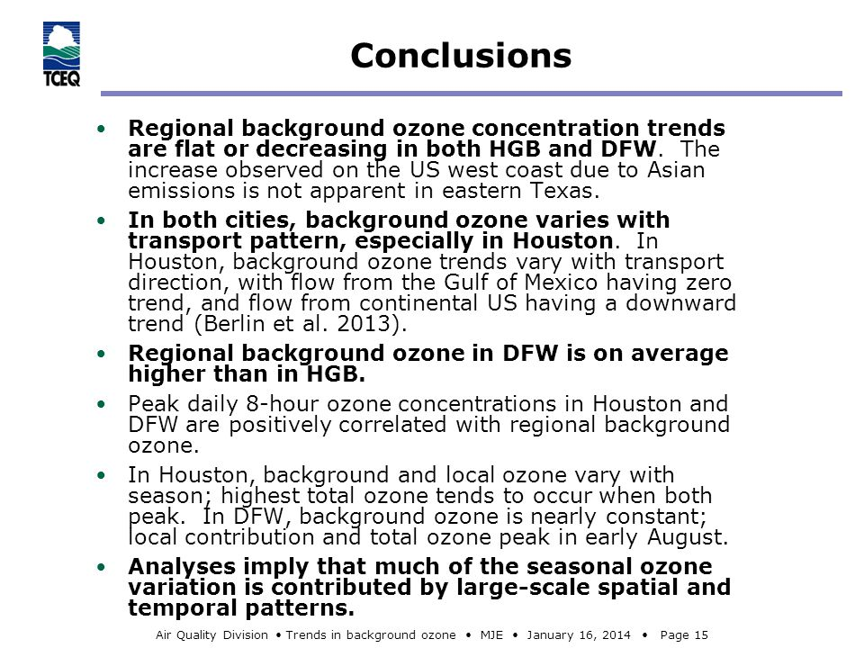 Air Quality Division Trends in background ozone MJE January 16, 2014 Page 15 Conclusions Regional background ozone concentration trends are flat or de