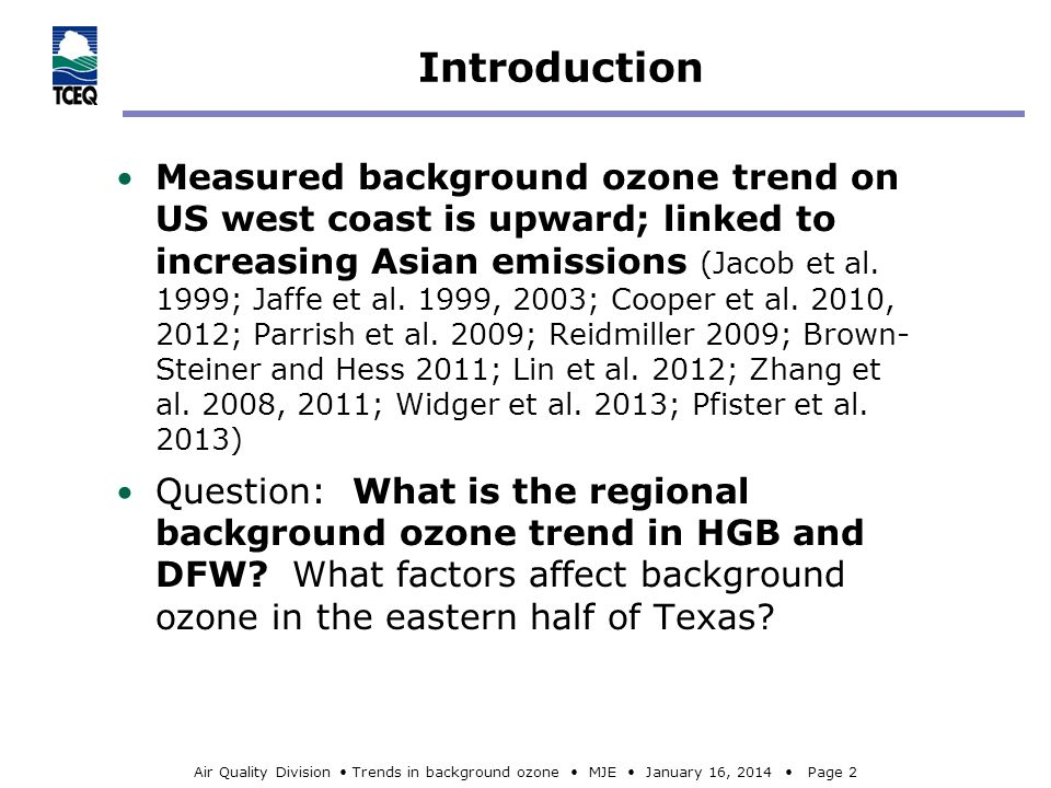 Air Quality Division Trends in background ozone MJE January 16, 2014 Page 2 Introduction Measured background ozone trend on US west coast is upward; linked to increasing Asian emissions (Jacob et al.