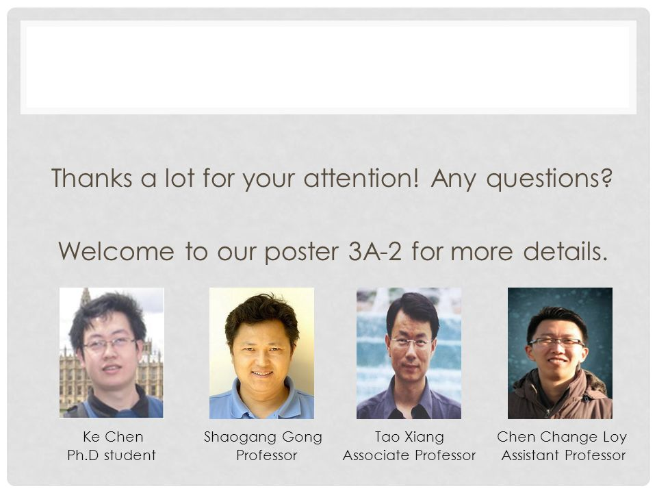 Thanks a lot for your attention. Any questions. Welcome to our poster 3A-2 for more details.