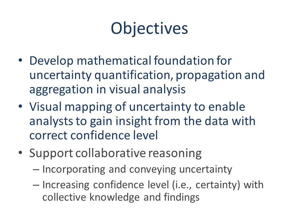 A Framework for Uncertainty-Aware Visual Analysis Formalize the representation of uncertainty and basic operations Quantify, propagate, aggregate, and convey uncertainty introduced over a series of data transformations Enhance and evaluate visual reasoning using uncertainty with this framework Focus on the analysis of network data