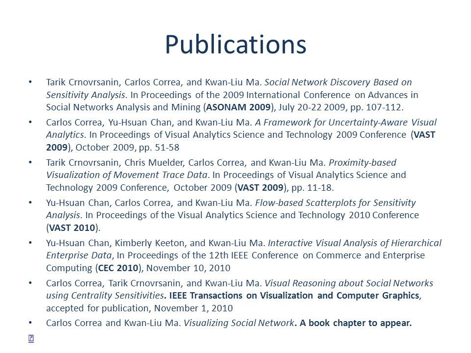 Publications Tarik Crnovrsanin, Carlos Correa, and Kwan-Liu Ma.