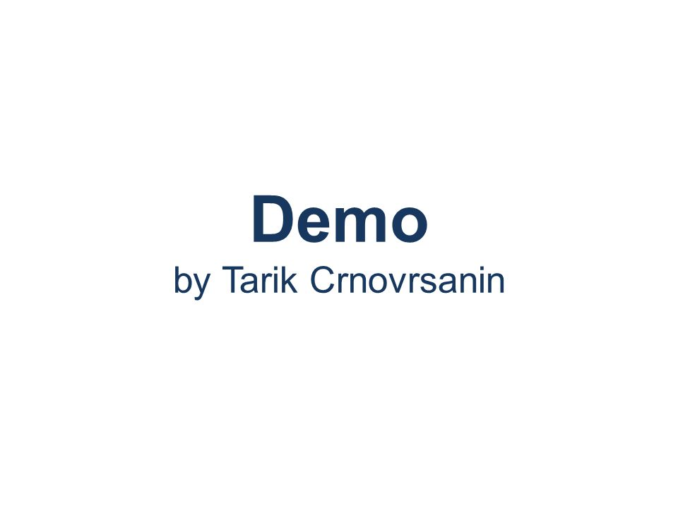 Demo by Tarik Crnovrsanin