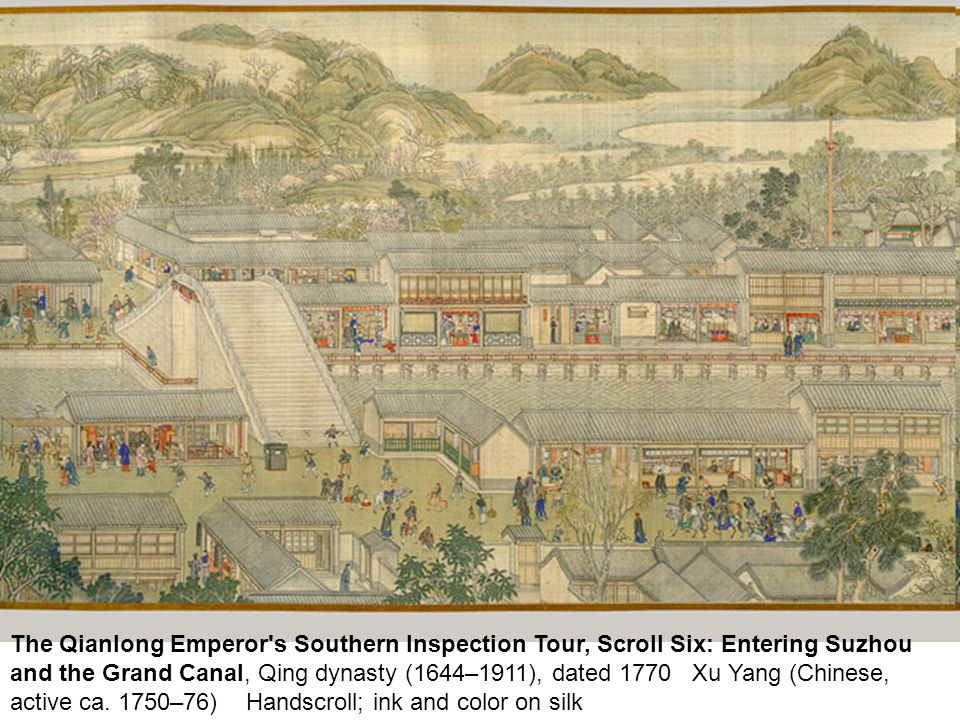 The Qianlong Emperor s Southern Inspection Tour, Scroll Six: Entering Suzhou and the Grand Canal, Qing dynasty (1644–1911), dated 1770 Xu Yang (Chinese, active ca.