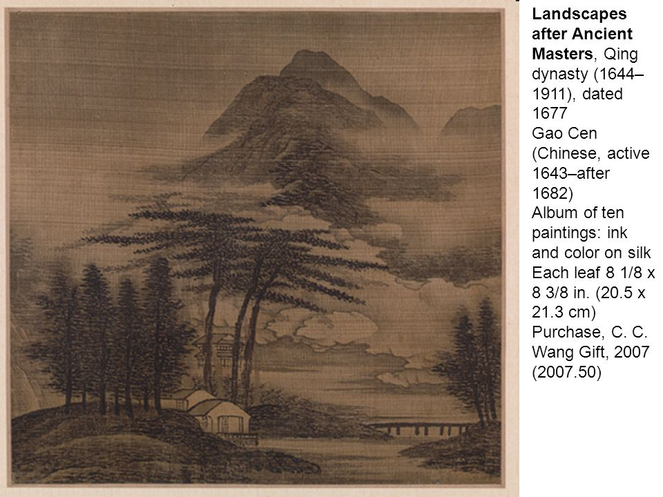 Landscapes after Ancient Masters, Qing dynasty (1644– 1911), dated 1677 Gao Cen (Chinese, active 1643–after 1682) Album of ten paintings: ink and color on silk Each leaf 8 1/8 x 8 3/8 in.