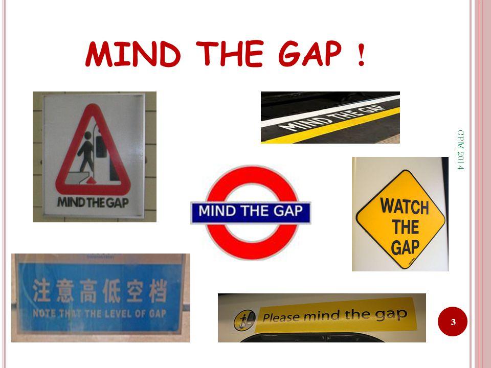!MIND THE GAP 3 CPM 2014