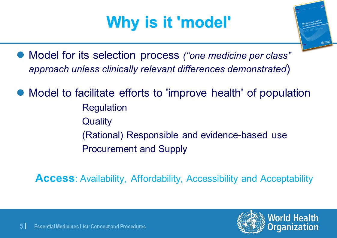 Essential Medicines List: Concept and Procedures 6 |6 | 18th WHO Model List of Essential Medicines - 2013 Report of the WHO Expert Committee, 2013 N.