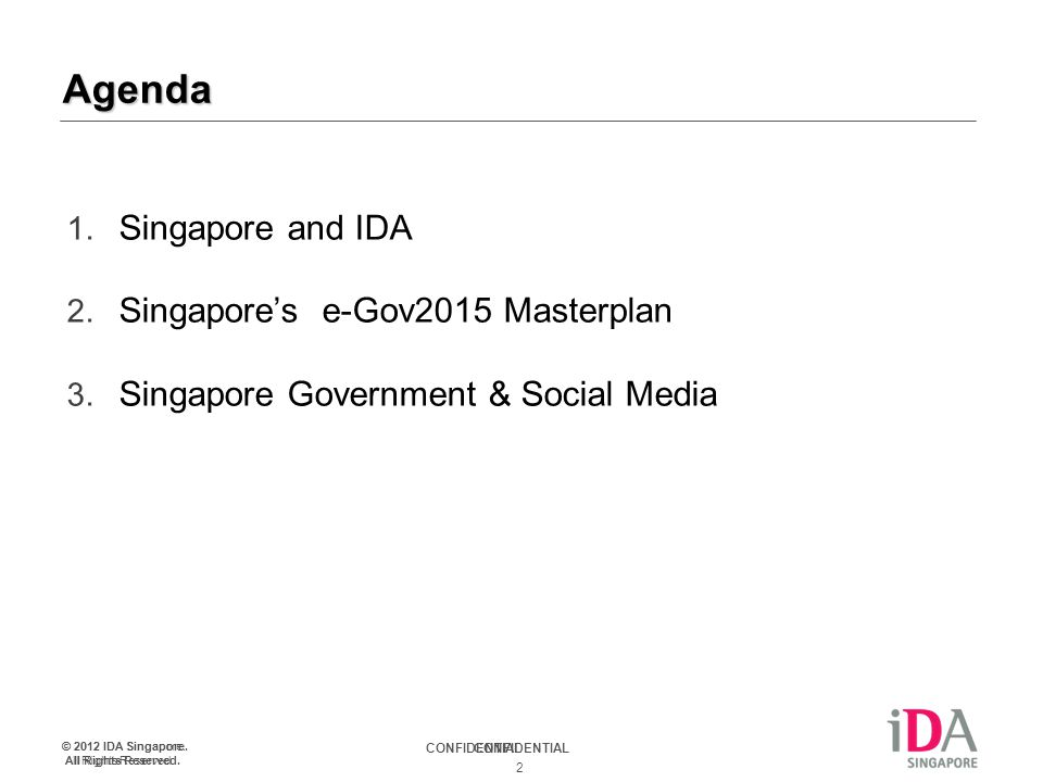 CONFIDENTIAL © 2012 IDA Singapore. All Rights Reserved.