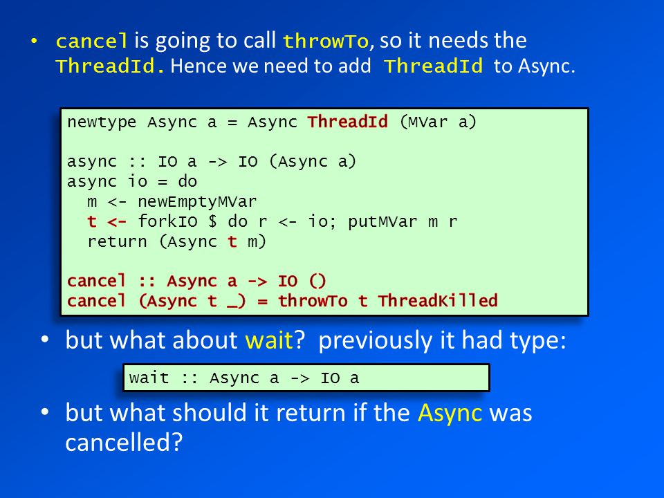 but what about wait. previously it had type: but what should it return if the Async was cancelled.