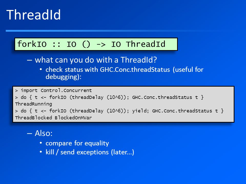 ThreadId – what can you do with a ThreadId.
