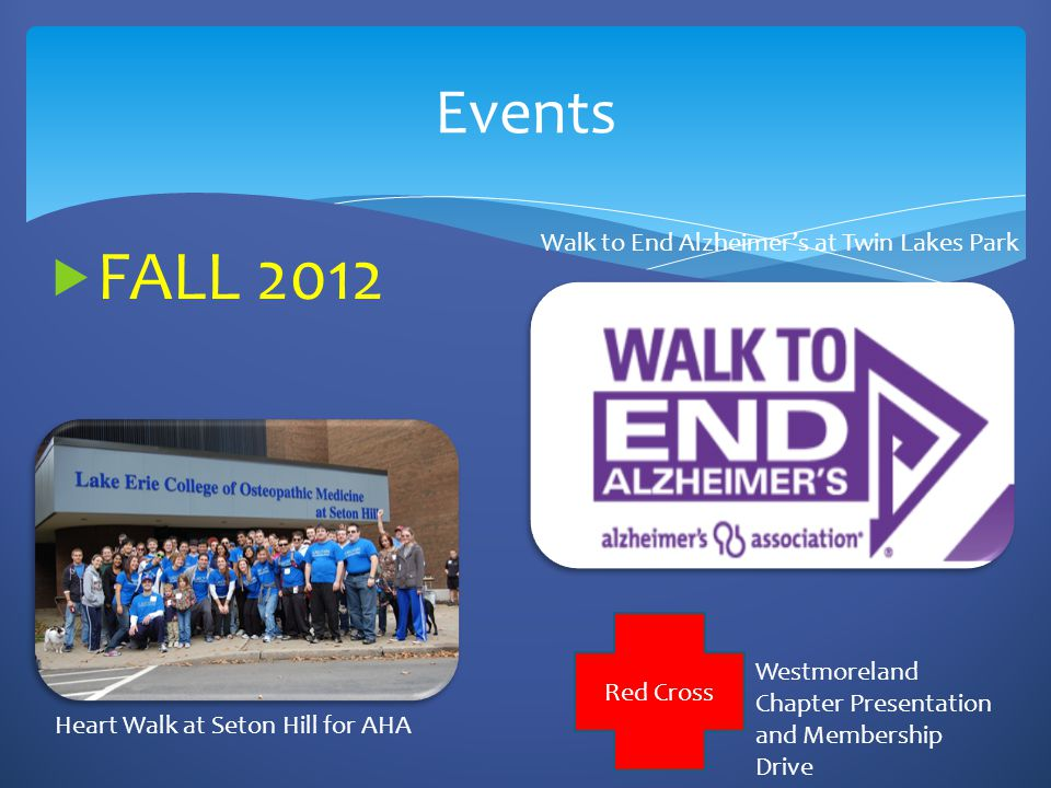 Events Heart Walk at Seton Hill for AHA Walk to End Alzheimer's at Twin Lakes Park  FALL 2012 Red Cross Westmoreland Chapter Presentation and Membership Drive