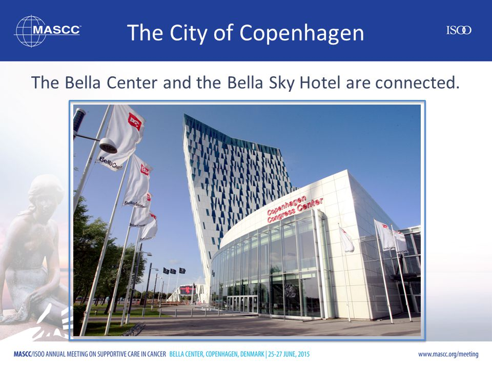 The City of Copenhagen The Bella Center and the Bella Sky Hotel are connected.