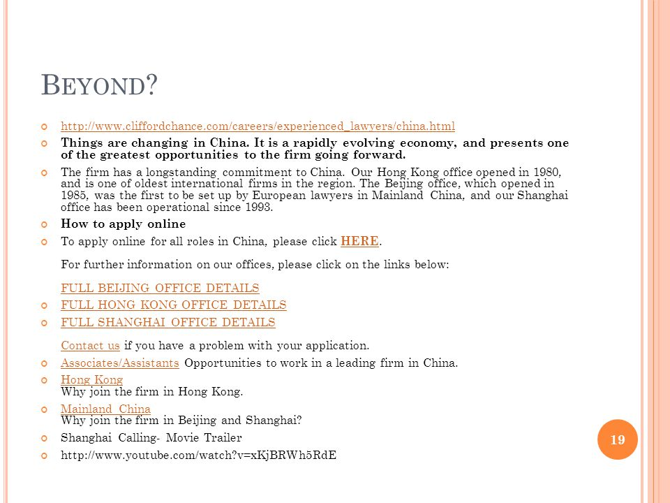 B EYOND ? http://www.cliffordchance.com/careers/experienced_lawyers/china.html Things are changing in China. It is a rapidly evolving economy, and pre