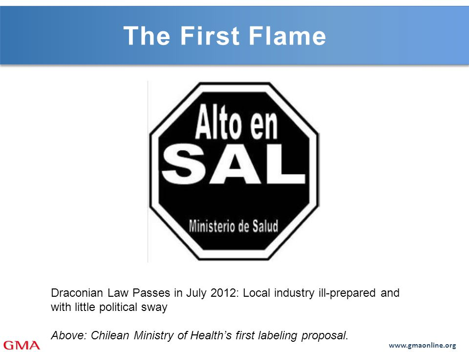 The First Flame Draconian Law Passes in July 2012: Local industry ill-prepared and with little political sway Above: Chilean Ministry of Health's first labeling proposal.