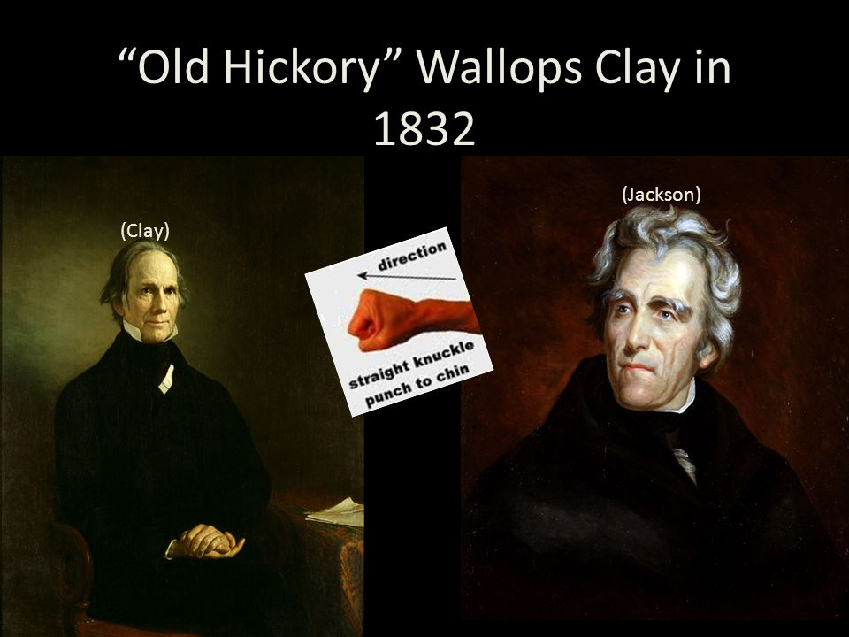 """Old Hickory"" Wallops Clay in 1832 (Jackson) (Clay)"