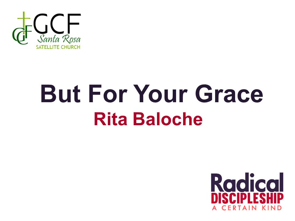 But For Your Grace Rita Baloche