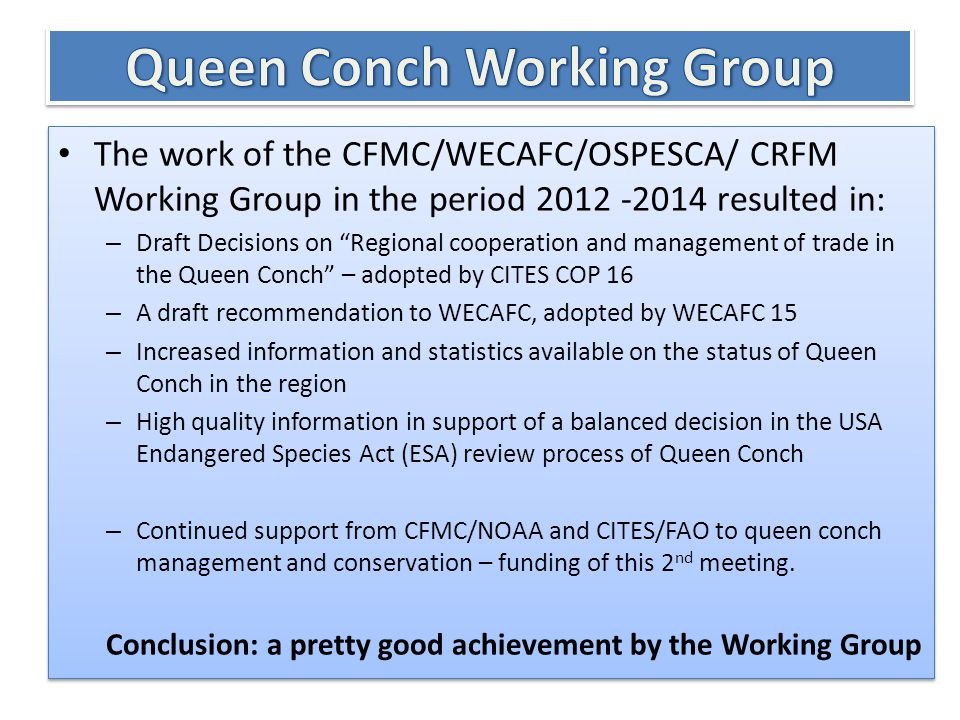 """The work of the CFMC/WECAFC/OSPESCA/ CRFM Working Group in the period 2012 -2014 resulted in: – Draft Decisions on """"Regional cooperation and managemen"""