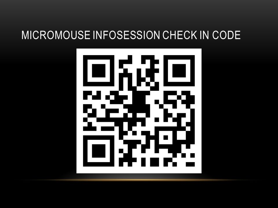 MICROMOUSE INFOSESSION CHECK IN CODE