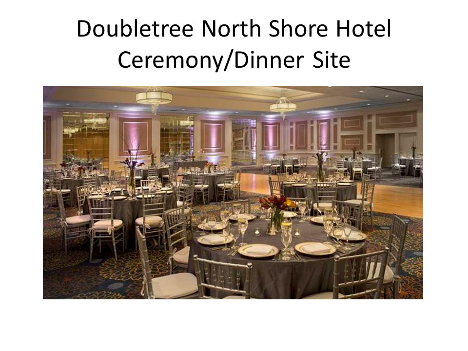 Doubletree North Shore Hotel Ceremony/Dinner Site