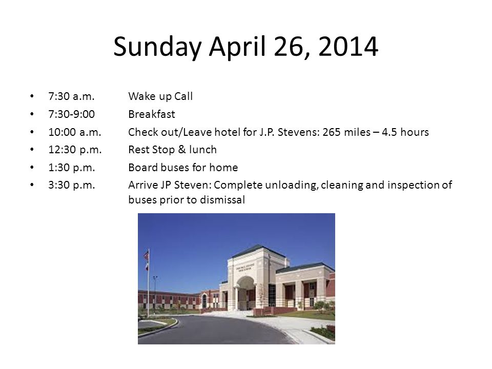 Sunday April 26, 2014 7:30 a.m. Wake up Call 7:30-9:00Breakfast 10:00 a.m.