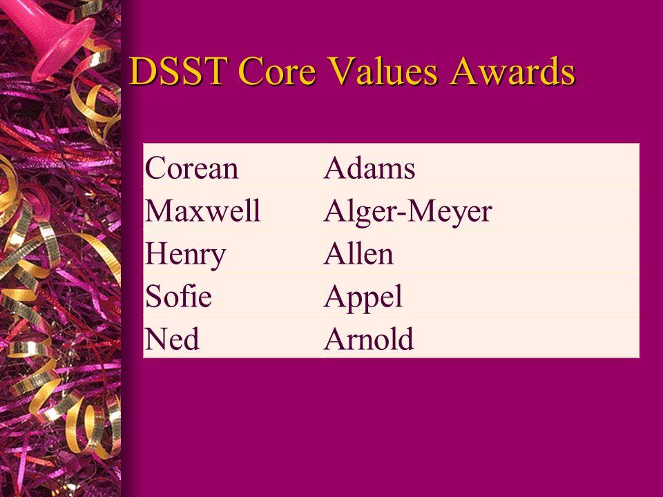 DSST Core Values Awards CoreanAdams MaxwellAlger-Meyer HenryAllen SofieAppel NedArnold
