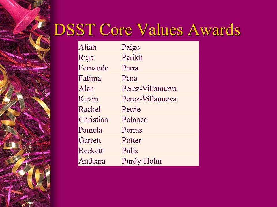 DSST Core Values Awards AliahPaige RujaParikh FernandoParra FatimaPena AlanPerez-Villanueva KevinPerez-Villanueva RachelPetrie ChristianPolanco Pamela