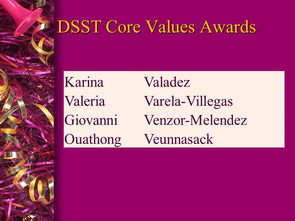 DSST Core Values Awards KarinaValadez ValeriaVarela-Villegas GiovanniVenzor-Melendez OuathongVeunnasack
