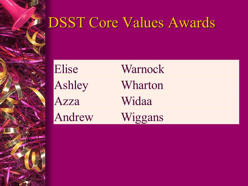DSST Core Values Awards EliseWarnock AshleyWharton AzzaWidaa AndrewWiggans