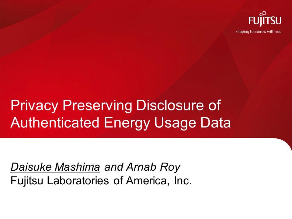 Daisuke Mashima and Arnab Roy Fujitsu Laboratories of America, Inc.