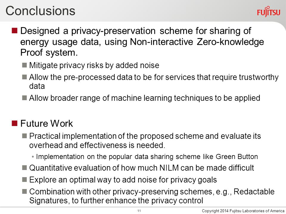 Conclusions Designed a privacy-preservation scheme for sharing of energy usage data, using Non-interactive Zero-knowledge Proof system.