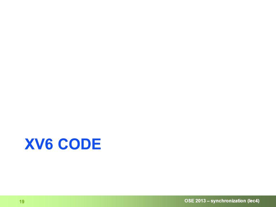 OSE 2013 – synchronization (lec4) 19 XV6 CODE