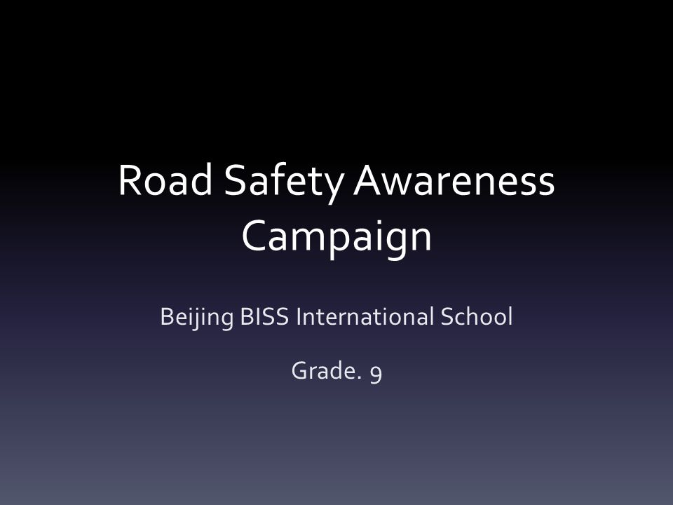 Introduction When exploring the road safety issues in our big city home of Beijing, we were confronted by the startling statistic that China has a recent average of 70,000 traffic accident-related deaths per year.