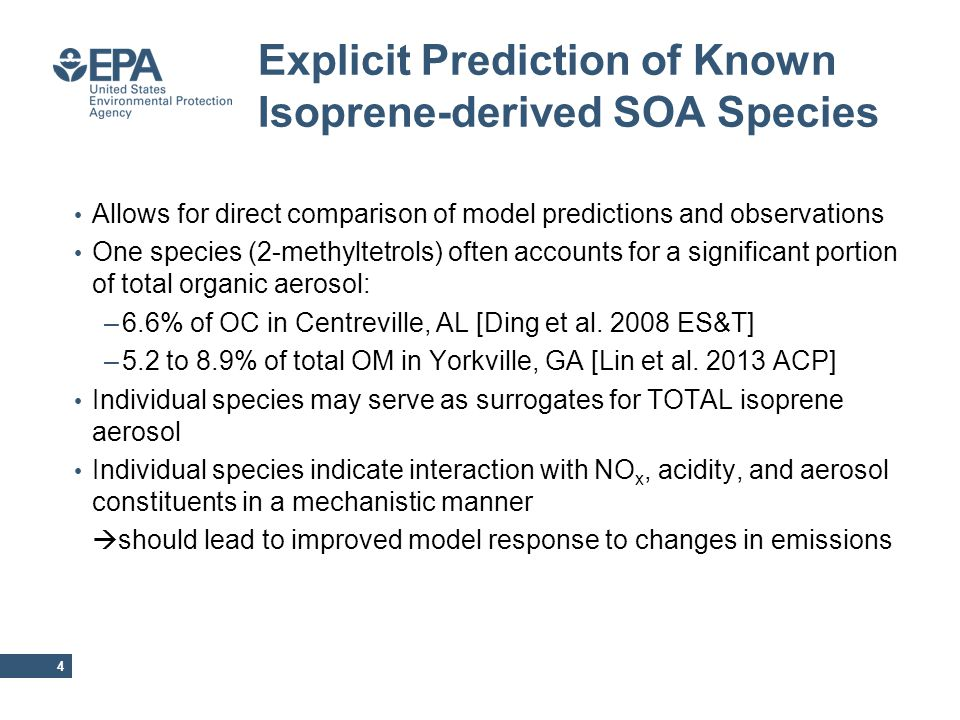 Explicit Prediction of Known Isoprene-derived SOA Species 4 Allows for direct comparison of model predictions and observations One species (2-methyltetrols) often accounts for a significant portion of total organic aerosol: –6.6% of OC in Centreville, AL [Ding et al.