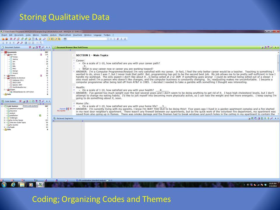 Storing Qualitative Data Coding; Organizing Codes and Themes