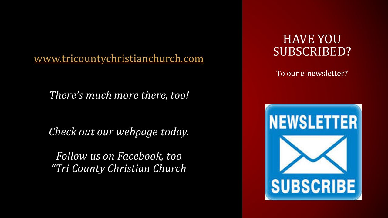 HAVE YOU SUBSCRIBED. To our e-newsletter.