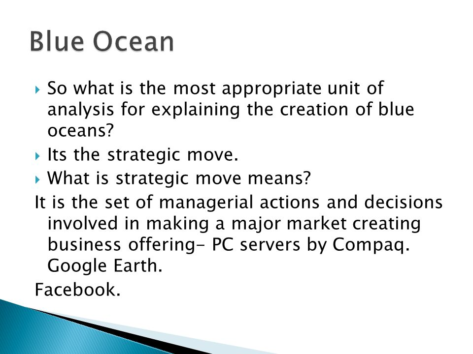  So what is the most appropriate unit of analysis for explaining the creation of blue oceans.