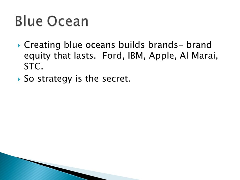  Creating blue oceans builds brands- brand equity that lasts.