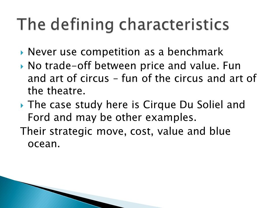  Never use competition as a benchmark  No trade-off between price and value.
