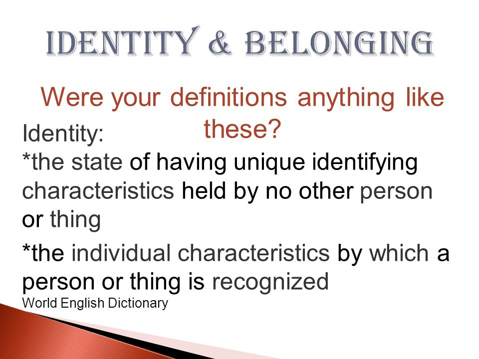 Belonging: *secure relationship; affinity (especially in the phrase: a sense of belonging) World English Dictionary