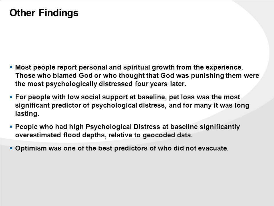 Other Findings  Most people report personal and spiritual growth from the experience.
