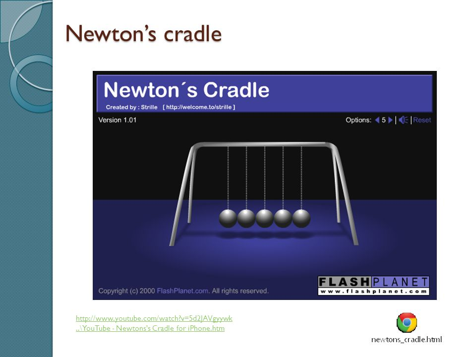 Newton's cradle http://www.youtube.com/watch v=5d2JAVgyywk..\YouTube - Newtons s Cradle for iPhone.htm