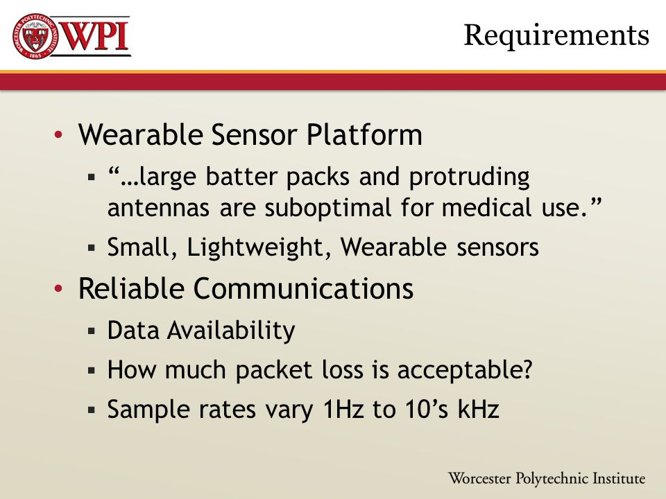 "Wearable Sensor Platform  ""…large batter packs and protruding antennas are suboptimal for medical use.""  Small, Lightweight, Wearable sensors Reliab"