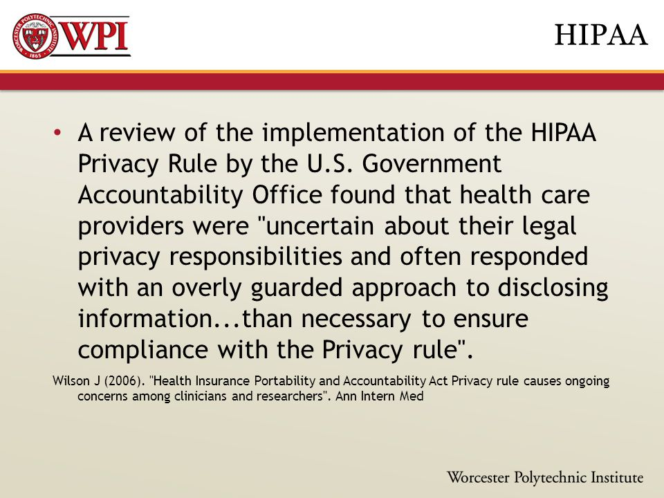 A review of the implementation of the HIPAA Privacy Rule by the U.S. Government Accountability Office found that health care providers were