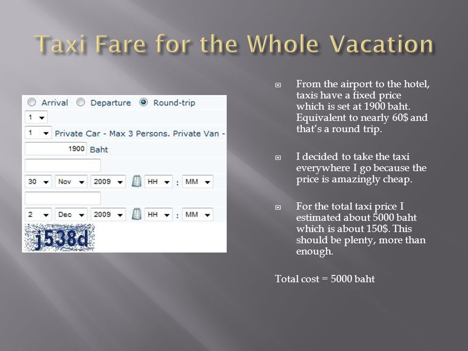  From the airport to the hotel, taxis have a fixed price which is set at 1900 baht.