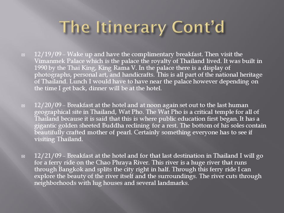  12/19/09 – Wake up and have the complimentary breakfast.