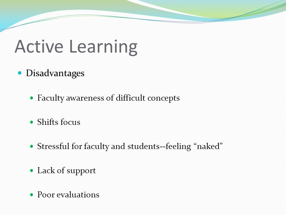 Passive learning is an oxymoron; there is no such thing . -Patricia Cross