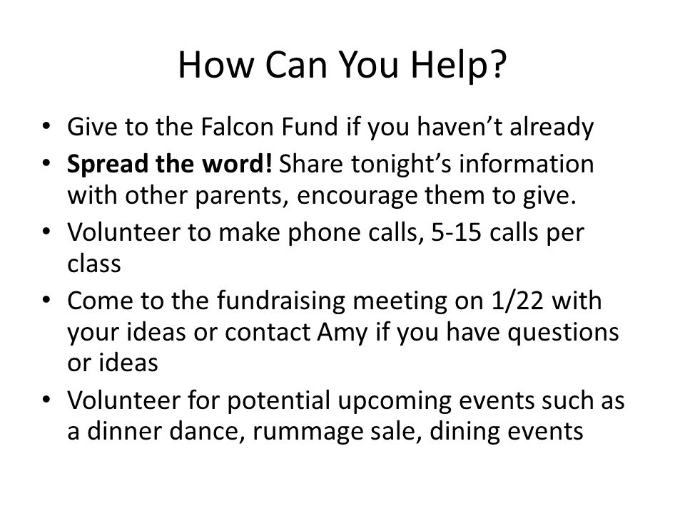 How Can You Help. Give to the Falcon Fund if you haven't already Spread the word.