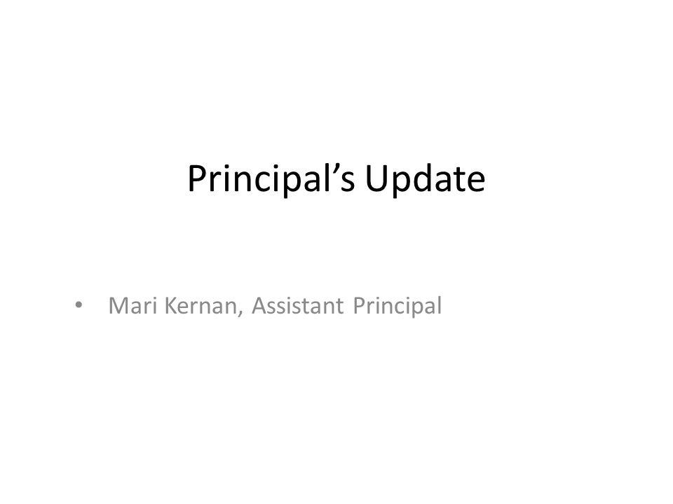 Principal's Update Mari Kernan, Assistant Principal