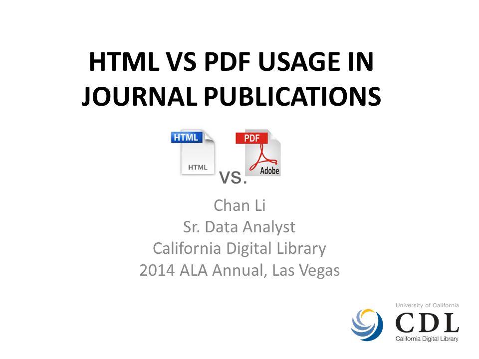 HTML VS PDF USAGE IN JOURNAL PUBLICATIONS Chan Li Sr.